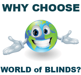 Why Choose World of Blinds?